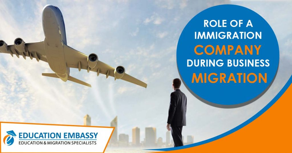 Role of A Immigration Company during Business MIgration