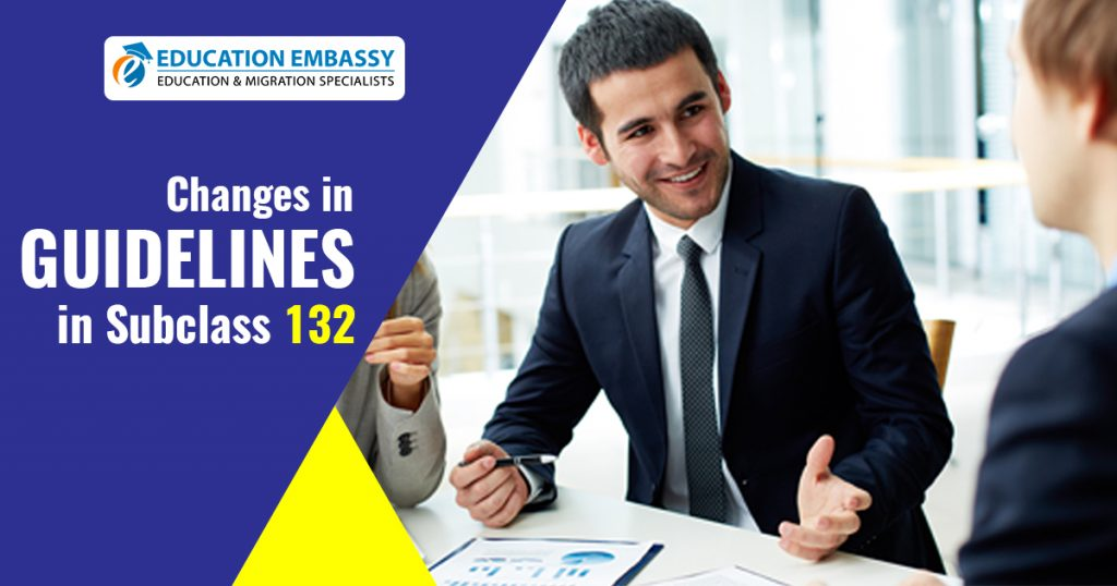 Changes in Guidelines in Subclass 132 - Education Embassy Brisbane