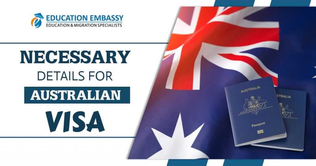 Necessary details for Australian Visa
