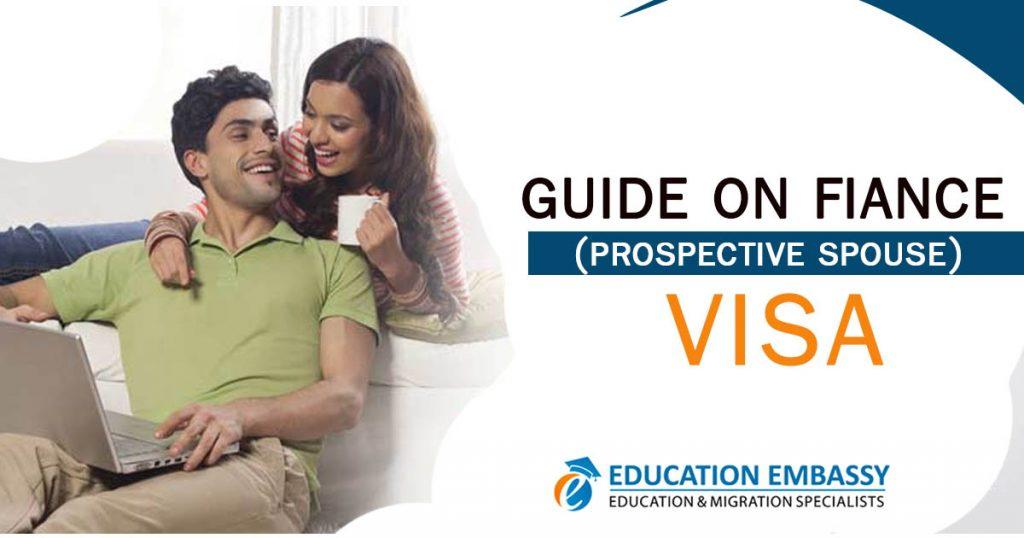 Guide on Fiance (Prospective Spouse) visa