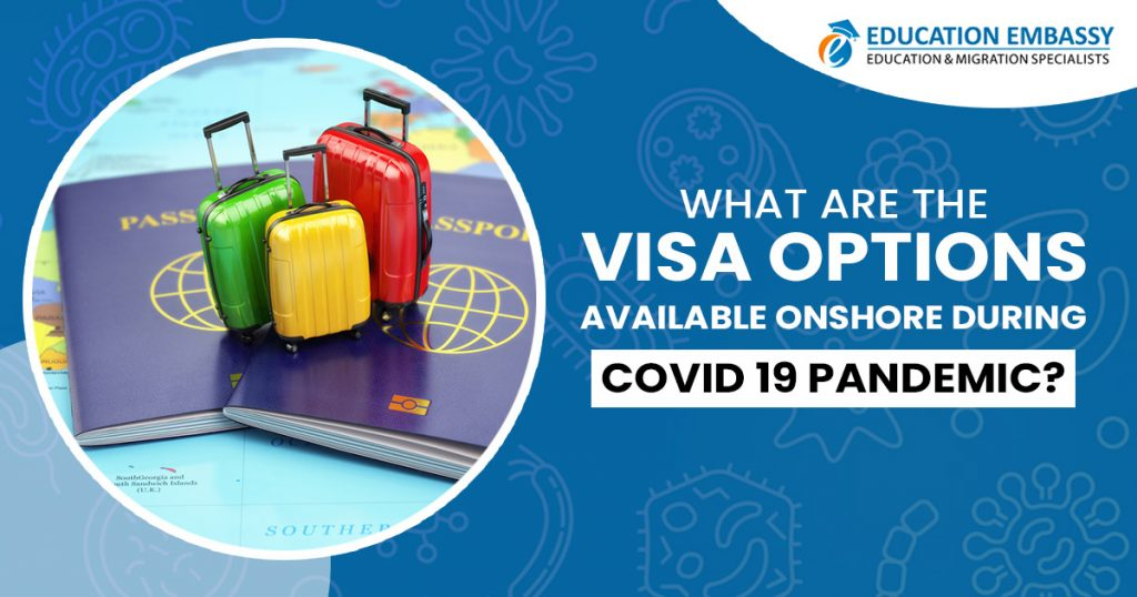 What are the visa options available onshore during COVID 19 pandemic