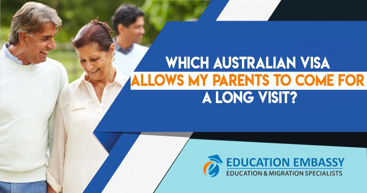 Which Australian visa allows my parents to come for a long visit