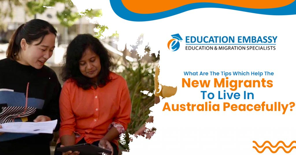 What are the tips which help the new migrants to live in Australia peacefully